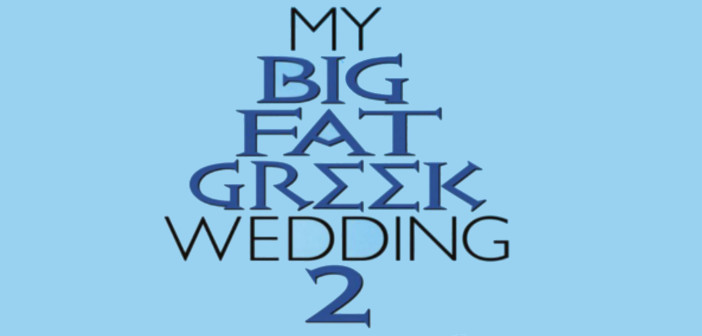 il mio grosso grasso matrimonio greco 2 trama e trailer